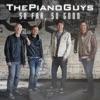 So Far, So Good by The Piano Guys album reviews