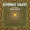 Ligeti: The 18 Études by Danny Driver album reviews
