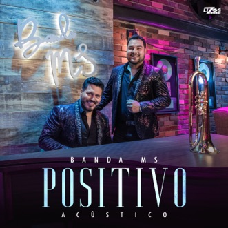 Positivo (Edición Apple Music) [Versión Acústica] by Banda MS de Sergio Lizárraga album reviews, ratings, credits