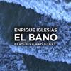 Stream & download EL BAÑO (feat. Bad Bunny) - Single