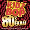 Kidz Bop 80s Gold by KIDZ BOP Kids album reviews