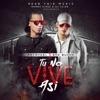 Stream & download Tu No Vive Así (feat. Mambo Kingz & DJ Luian) - Single