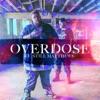 Stream & download Overdose (feat. Still Matthews) - Single
