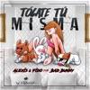 Stream & download Tócate Tú Misma (feat. Bad Bunny) - Single