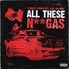 Stream & download All These N****s (feat. Lil Durk) - Single