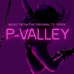 P-Valley: Season 1 (Music From the Original TV Series) by J. Alphonse Nicholson album listen