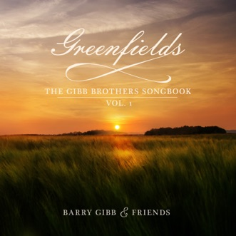 Greenfields: The Gibb Brothers' Songbook, Vol. 1 by Barry Gibb album reviews, ratings, credits