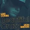 Stream & download Beautiful Crazy (Live) [feat. Leon Bridges] - Single