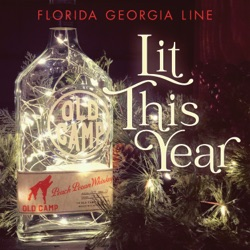 Lit This Year by Florida Georgia Line listen, download