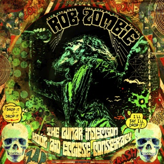The Lunar Injection Kool Aid Eclipse Conspiracy by Rob Zombie album reviews, ratings, credits