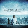 Until the Whole World Hears by Casting Crowns album reviews