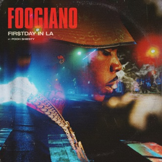 FIRST DAY IN LA (feat. Pooh Shiesty) - Single by Foogiano album reviews, ratings, credits