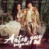 Antes Que Salga El Sol by Natti Natasha & Prince Royce music reviews, listen, download