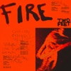 Fire by Two Feet music reviews, listen, download