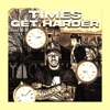 Stream & download Times Get Harder (feat. FTF Double A) - Single