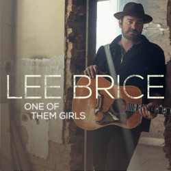 One of Them Girls by Lee Brice listen, download