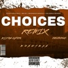 Stream & download Choices (Remix) [feat. Jusjoose & Money Man] - Single