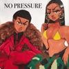Stream & download No Pressure (feat. Megan Thee Stallion) - Single