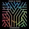 Communion (Deluxe) by Years & Years album reviews