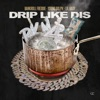 Stream & download Drip Like Dis