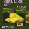 Stream & download Girl Like Me (feat. H.E.R.) - Single