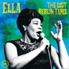 Ella: The Lost Berlin Tapes (Live) by Ella Fitzgerald album listen and reviews
