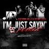 Stream & download I'm Just Sayin' (Remix) [feat. Nelly & Tiffany Foxx] - Single