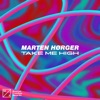Take Me High by Marten Hørger music reviews, listen, download