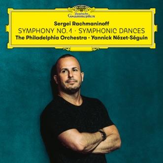 Rachmaninoff: Symphony No. 1 & Symphonic Dances by The Philadelphia Orchestra & Yannick Nézet-Séguin album reviews, ratings, credits