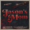 Stream & download Jason's Mom - Single