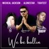 Stream & download We Be Ballin (feat. Michael Jackson) - Single