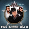 Stream & download Where the Country Girls At - Single