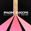 Stream & download Believer (feat. Lil Wayne) - Single