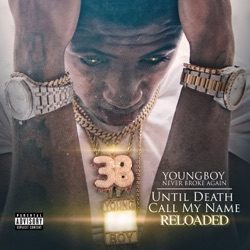 Until Death Call My Name Reloaded by YoungBoy Never Broke Again album reviews