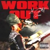 Stream & download Work Out (feat. Gunna) - Single