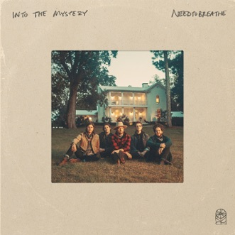 Into The Mystery by NEEDTOBREATHE album reviews, ratings, credits