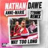 Stream & download Way Too Long (Tyrone Remix) - Single