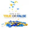 Stream & download True or False (feat. DeJ Loaf) - Single