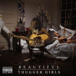 Listen BEAUTIFUL THUGGER GIRLS album