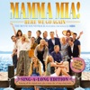 Mamma Mia! Here We Go Again (The Movie Soundtrack) [Singalong Version] by Benny Andersson, Björn Ulvaeus & Lily James album reviews