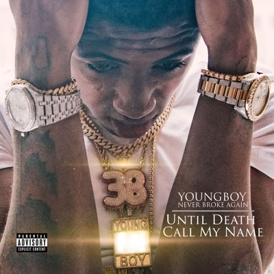 Until Death Call My Name by YoungBoy Never Broke Again album reviews, ratings, credits