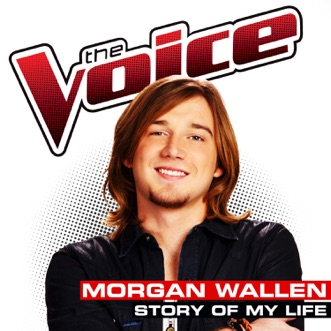Story of My Life (The Voice Performance) - Single by Morgan Wallen album reviews, ratings, credits