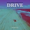 Stream & download Drive (feat. Delilah Montagu) [Remixes]
