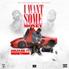 Stream & download I Want Some Money (feat. Money Man) - Single