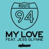 My Love (feat. Jess Glynne) by Route 94 music reviews, listen, download