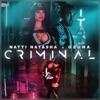 Criminal by Natti Natasha & Ozuna music reviews, listen, download