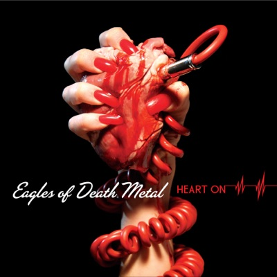 Heart On by Eagles of Death Metal album reviews, ratings, credits