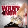 Stream & download Want 4 Nun (feat. Money Man) - Single