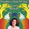 Whaddaya Think of That? by The Laurie Berkner Band album reviews