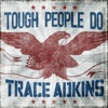 Stream & download Tough People Do - Single